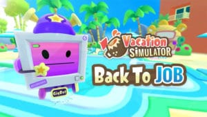 [MAJ] Vacation Simulator : Back To Job, la prochaine extension inversera les rôles